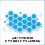 ma-integration-at-the-edge-of-the-company